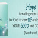 6 Ways To Cultivate Hope
